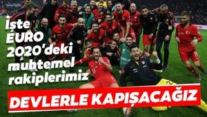 İŞTE EURO 2020'DE MUHTEMEL RAKİPLERİMİZ
