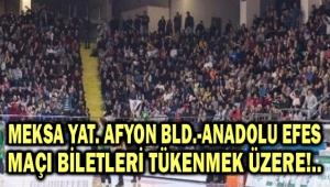 ANADOLU EFES MAÇI BİLETLERİ TÜKENMEK ÜZERE!..