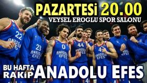PAZARTESİ GÜNÜ RAKİP ANADOLU EFES!..