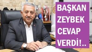BAŞKAN ZEYBEK, HİDAYET TÜRKOĞLU'NA CEVAP VERDİ!..