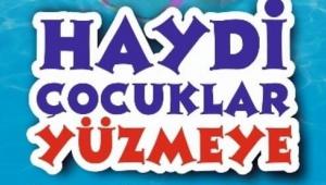 HAYDİ ÇOCUKLAR YÜZMEYE!..