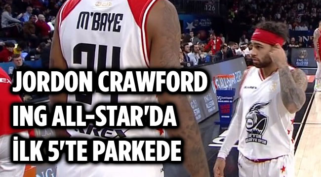 JORDON CRAWFORD, ING ALL-STAR'DA PARKEDE!..