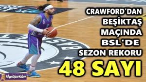 CRAWFORD'DAN BSL'DE SEZON REKORU: 48 SAYI