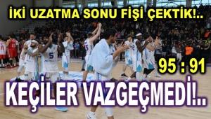 KEÇİLER VAZGEÇMEDİ, SONUNDA KAZANDI!..