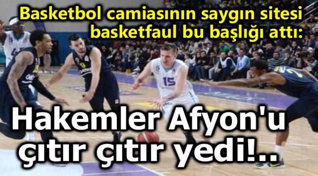 HAKEMLER AFYON'U ÇITIR ÇITIR YEDİ!..