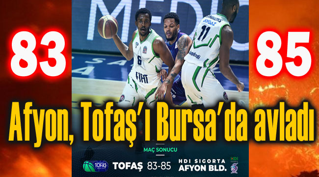 AFYON TOFAŞ'I BURSA'DA AVLADI: 83-85