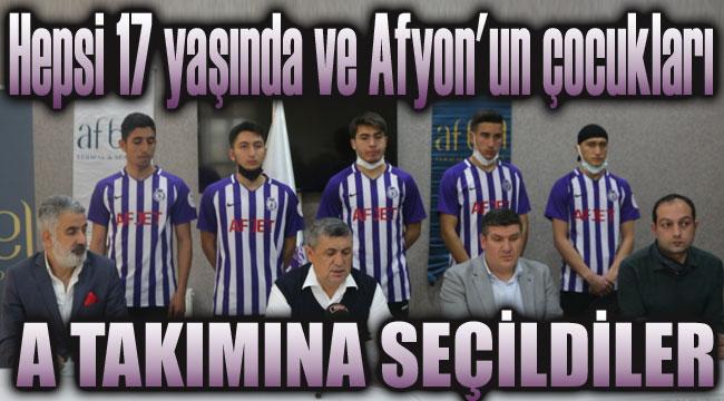 HEPSİ 17 YAŞINDA VE AFYON'UN ÇOCUKLARI!..