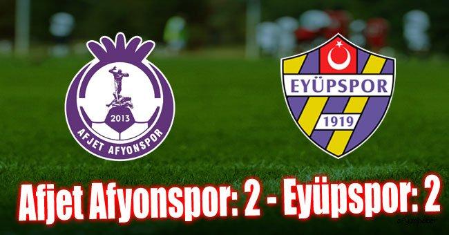 AFJET AFYONSPOR-EYÜPSPOR: 2-2