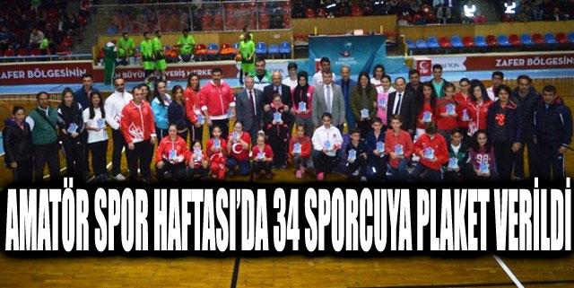 AMATÖR SPOR HAFTASI'DA 34 SPORCUYA PLAKET VERİLDİ