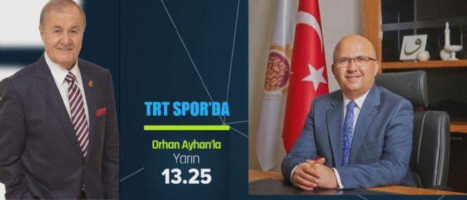 BAŞKAN ÇOBAN, TRT SPOR'DA OLACAK!..