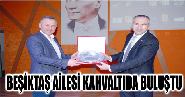 BEŞİKTAŞ AİLESİ KAHVALTIDA BULUŞTU