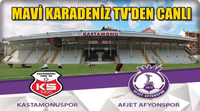 KASTAMONUSPOR - AFJET AFYONSPOR MAÇI, MAVİ KARADENİZ TV'DEN NAKLEN YAYINLANACAK
