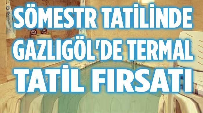 SÖMESTR TATİLİNDE TERMAL TATİL FIRSATI!..
