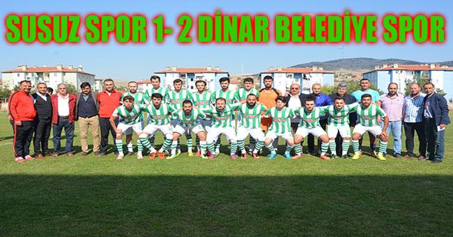 SUSUZ SPOR 1- 2 DİNAR BELEDİYE SPOR