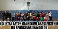 BEŞİKTAŞ AFYON BASKETBOL AKADEMİSİ'NİN  İLK SPORCULARI KAYDOLDU