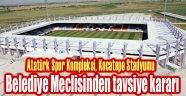 BELEDİYE MECLİSİNDEN ATATÜRK VE KOCATEPE İÇİN TAVSİYE KARARI!..