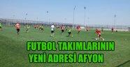 FUTBOL TAKIMLARININ YENİ ADRESİ AFYON