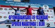 AFYONLU 49 YAŞINDAKİ SPORCU MARATONDA 1. OLDU