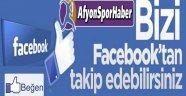 AFYONSPORHABER'İ FACEBOOK'TAN TAKİP EDİN...