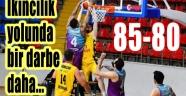 AFYON BELEDİYESPOR'A BİR DARBE DAHA:85-80