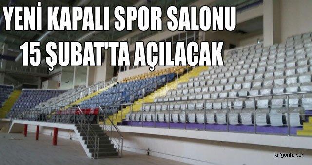 YENİ KAPALI SPOR SALONU 15 ŞUBAT'TA AÇILACAK